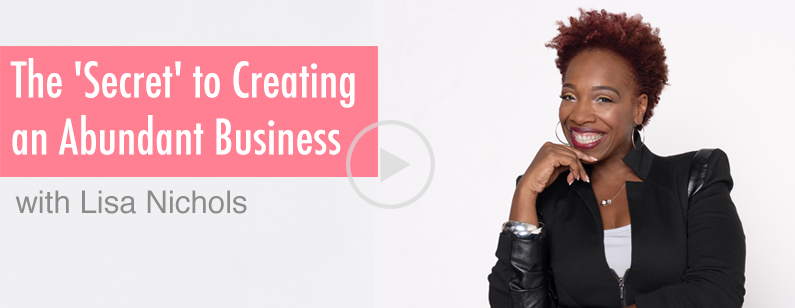 MTE #014: Lisa Nichols on the 'Secret' to Creating an Abundant Business