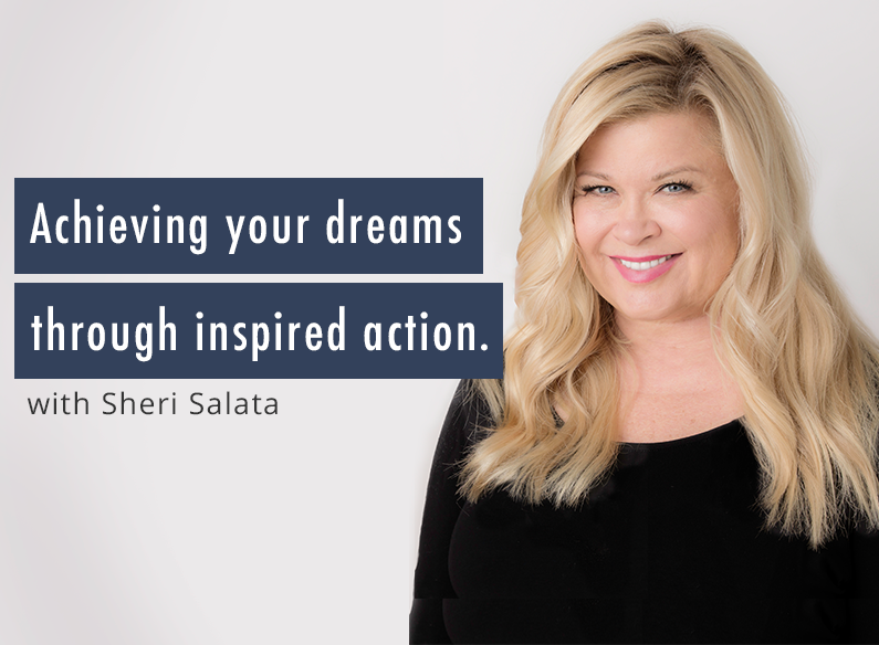 MTE #029: Sheri Salata on Achieving Your Dreams Through Inspired Action