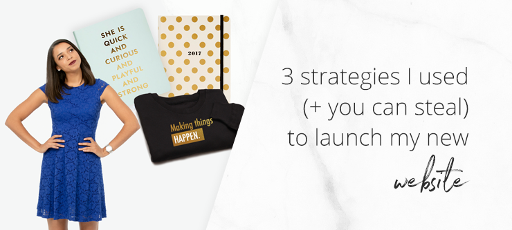 3 strategies I used (+ you can steal) to launch my new website.